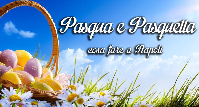 Pasqua-e-Pasquetta Napoli