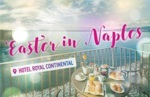 Royal Continental di Napoli per Pasqua e Pasquetta