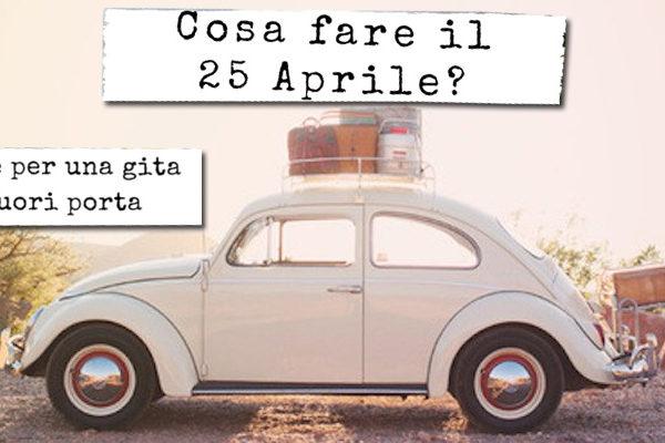 Gita fuori porta Roma 25 aprile: sagre e feste