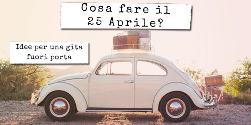 Gita fuori porta Roma 25 aprile