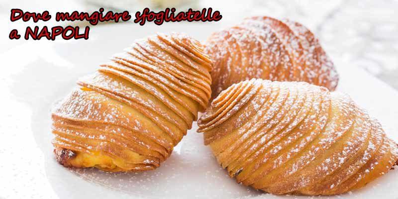 Dove mangiare sfogliatelle a Napoli: ecco le migliori pasticcerie dove assaggiarle