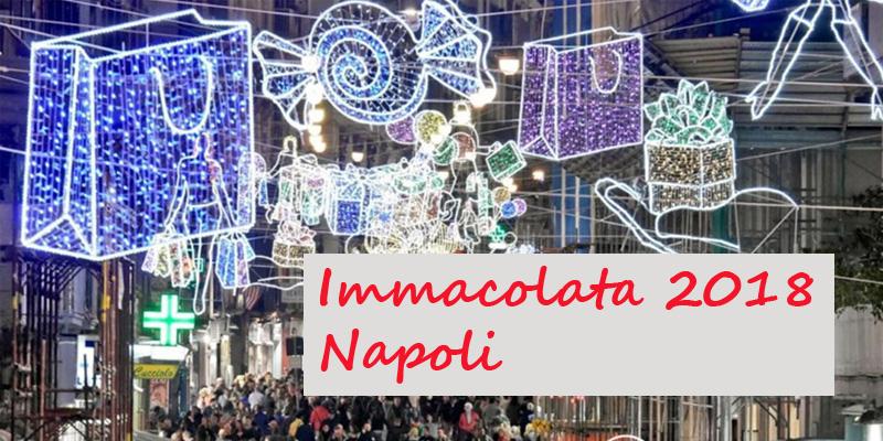Immacolata 2018 Napoli eventi