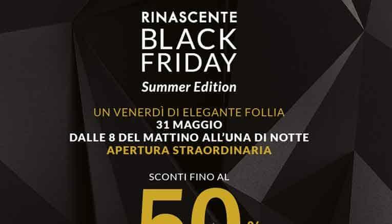 Black Friday 31 maggio 2019 La Rinascente